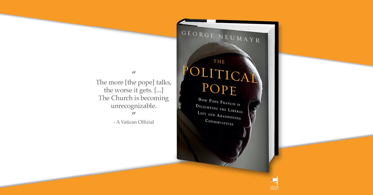 The political pope george neumayr